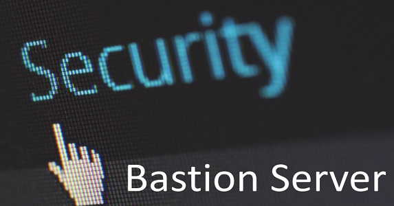 What is Bastion Host